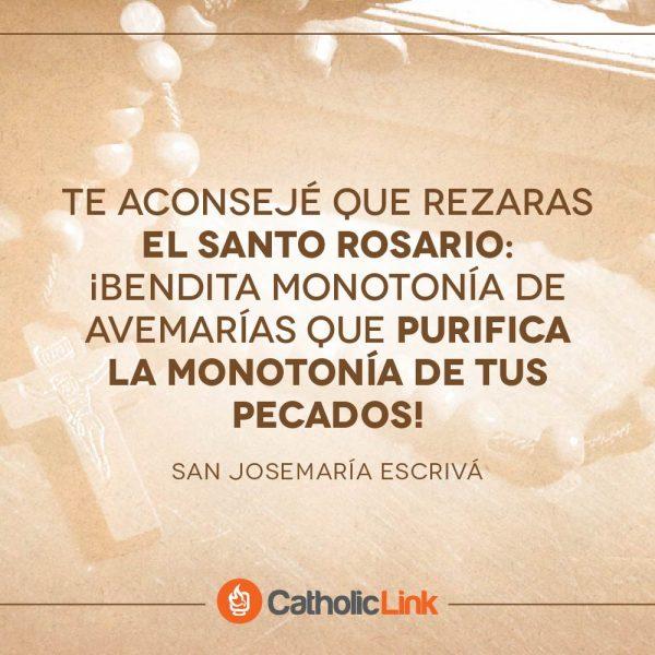 Rezar el Rosario por la monotonía de tus pecados | San Josemaría Escrivá