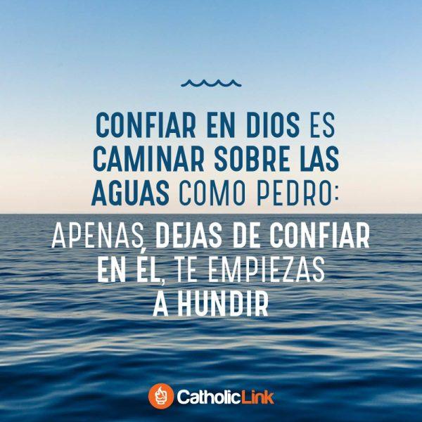 Confiar en Dios es como caminar sobre las aguas