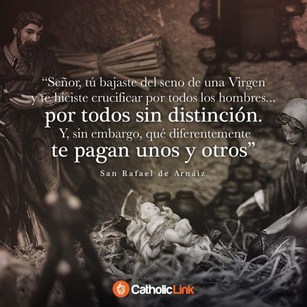 Señor, tú bajaste del seno de una Virgen | San Rafael de Arnániz