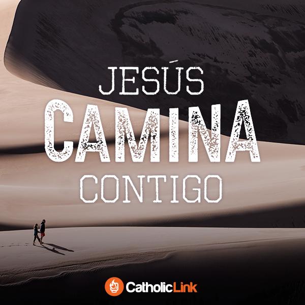 Jesús camina contigo