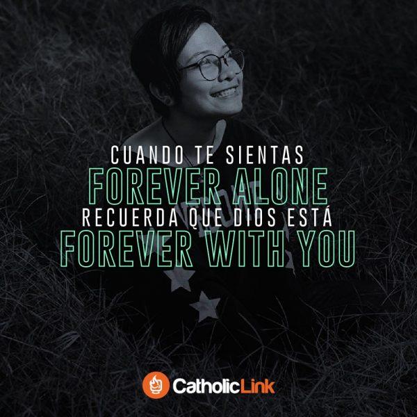"""Cuando te sientas """"forever alone"""", recuerda esto"""