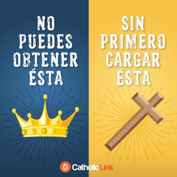No puedes obtener la corona sin cargar la cruz