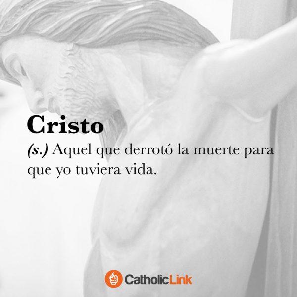 Cristo derrotó la muerte para que yo tuviera vida