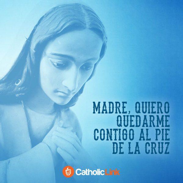 Madre, quiero quedarme contigo al pie de la Cruz