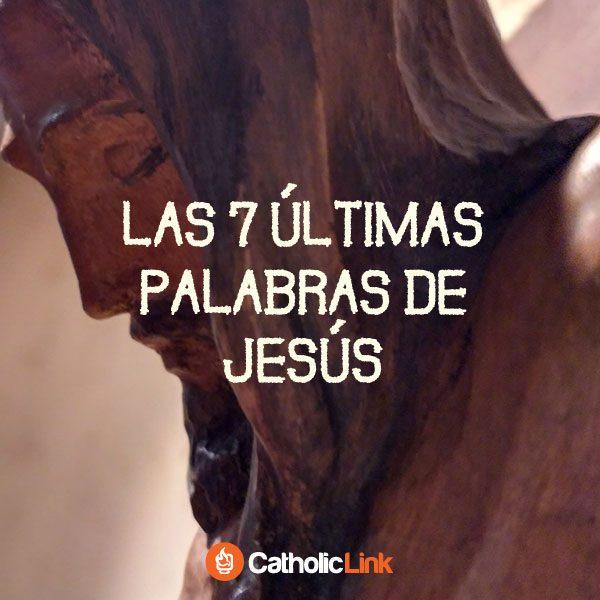 Galería: Las 7 últimas palabras de Jesús