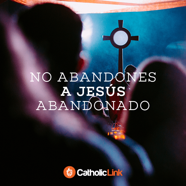 No abandones a Jesús abandonado