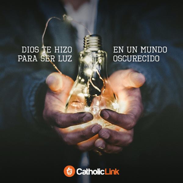 Dios te hizo para ser luz en un mundo oscurecido