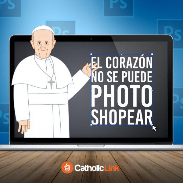 """No se puede """"photoshopear"""" el corazón, Papa Francisco"""