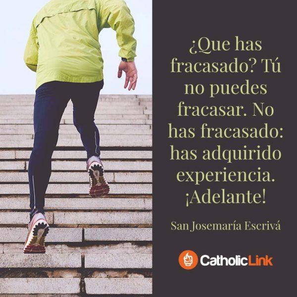 No has fracasado: has adquirido experiencia, San Josemaría Escrivá