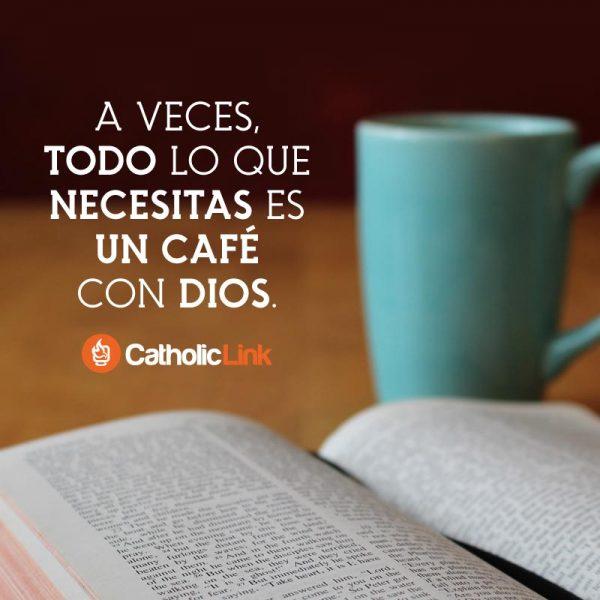 A veces, todo lo que necesitas es un café con Dios