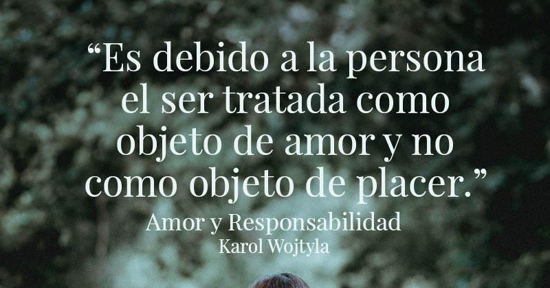 Galería Frases De Amor Y Responsabilidad De Karol Wojtyla