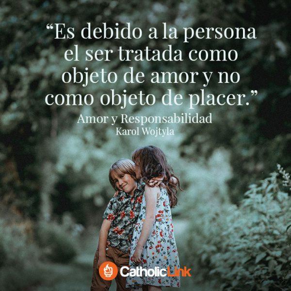 Galería: Frases de Amor y Responsabilidad de Karol Wojtyla (San Juan Pablo II)