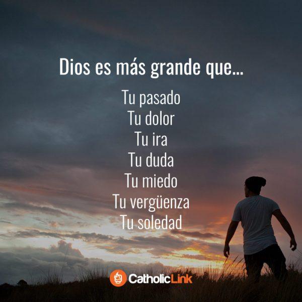 Dios es más grande que tu pasado, tu dolor, tu miedo