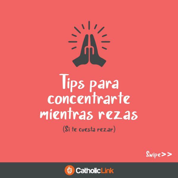 Galería: Tips para concentrarte mientras rezas
