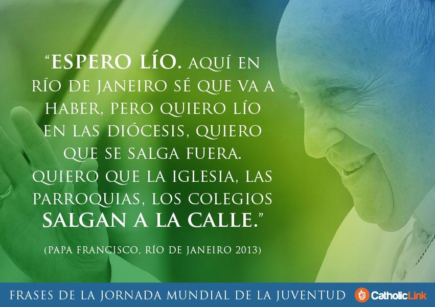 Frases De La Jornada Mundial De La Juventud Jmj Catholic
