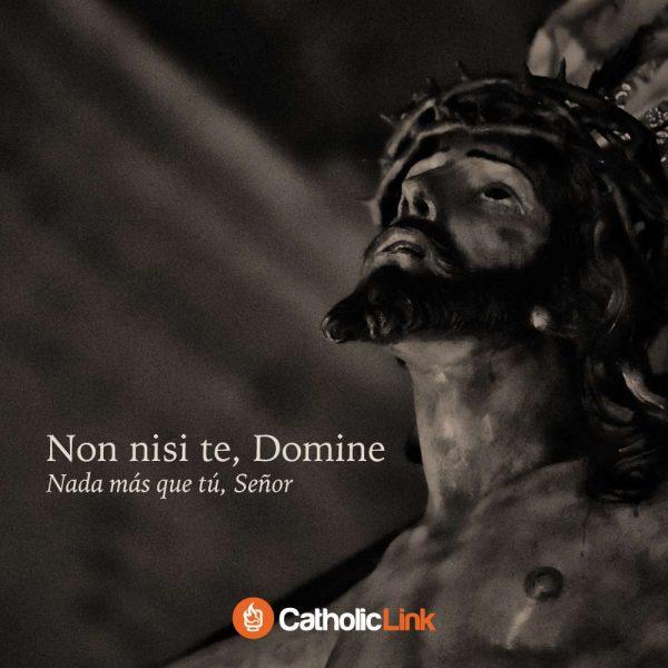 Non nisi te, Domine (Nada más que tú, Señor)