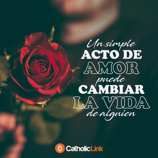 Un simple acto de amor puede cambiar la vida de alguien