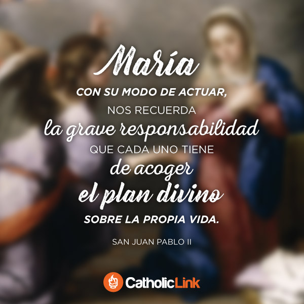 María nos recuerda acoger el plan divino | San Juan Pablo II