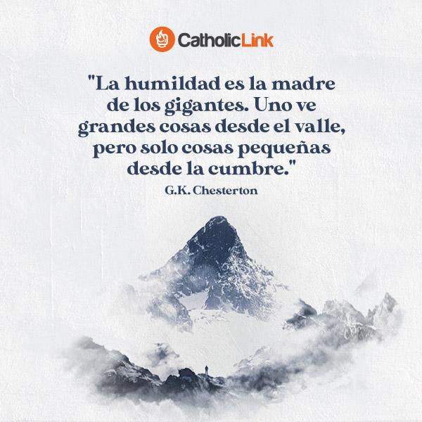 La humildad es la madre de los gigantes | G.K. Chesterton