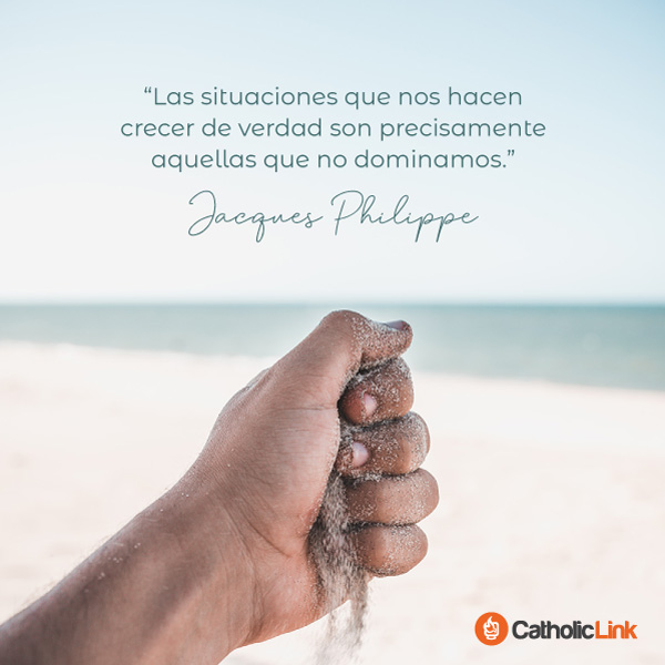 Las situaciones que nos hacen crecer | Jacques Philippe