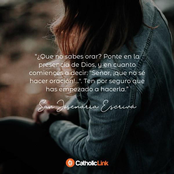 ¿No sabes orar? | San Josemaría Escrivá