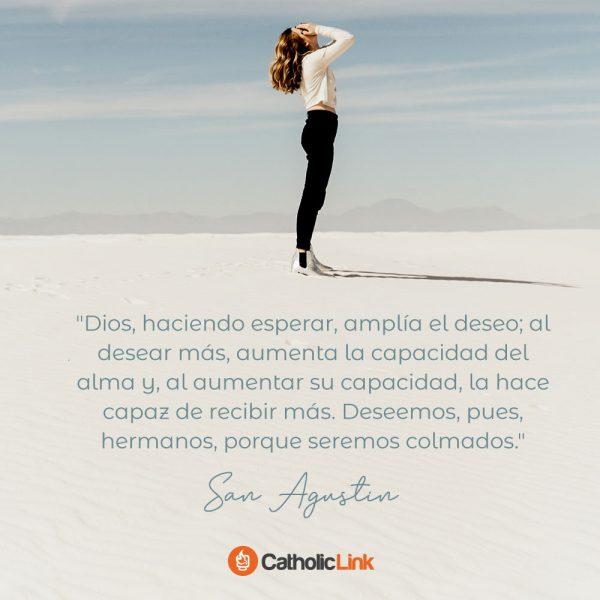 La espera amplía el deseo | San Agustín