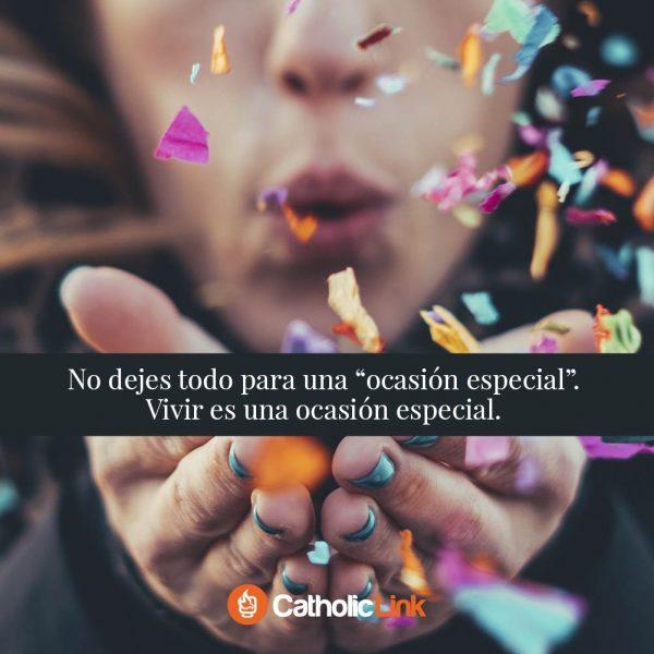 No dejes todo para una ocasión especial