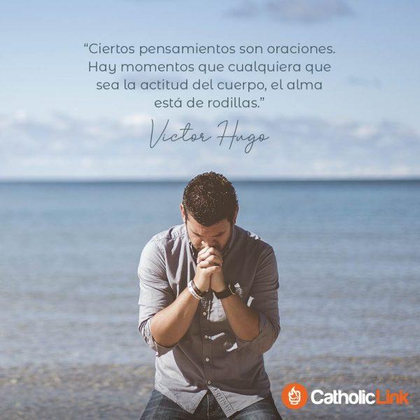 Ciertos pensamientos son oraciones | Víctor Hugo