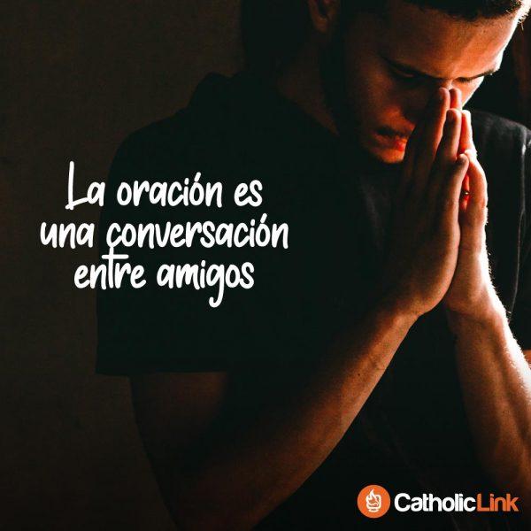 La oración es una conversación entre amigos