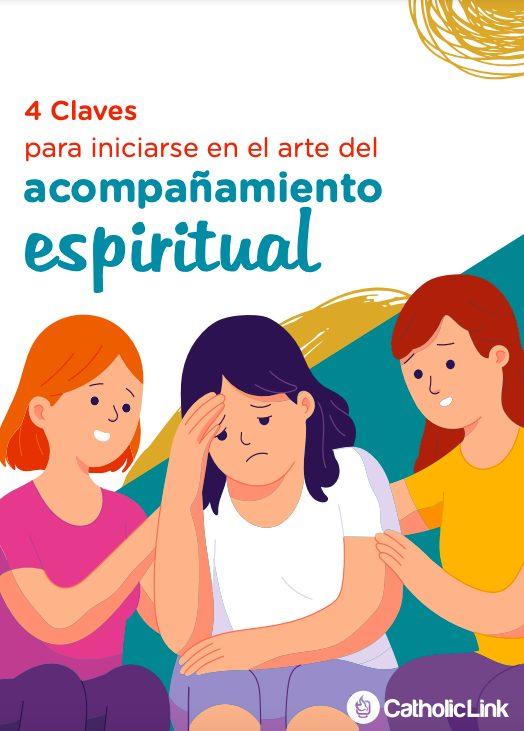 Acompañamiento espiritual, ¡Ebook gratuito! 4 claves para iniciarse en el arte del acompañamiento espiritual