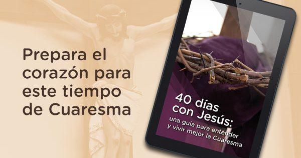 Ebook gratuito para Cuaresma: «40 días con Jesús»
