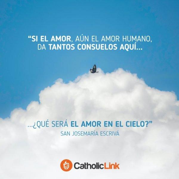 ¿Qué será el amor en el Cielo? | San Josemaría Escrivá