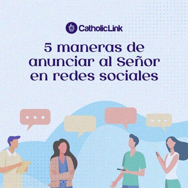 Galería: 5 maneras de anunciar al Señor en redes sociales
