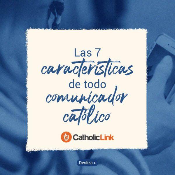 Galería: 7 características de todo comunicador católico