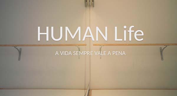 human life, «Human life» Un documental sobre la belleza de toda vida humana