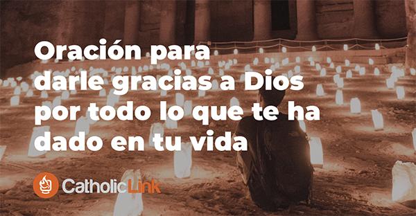 Oración de acción de gracias a Dios (video)