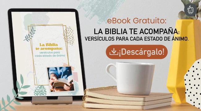 Versículos para cada estado de ánimo, eBook gratuito: «La Biblia te acompaña. Versículos para cada estado de ánimo»