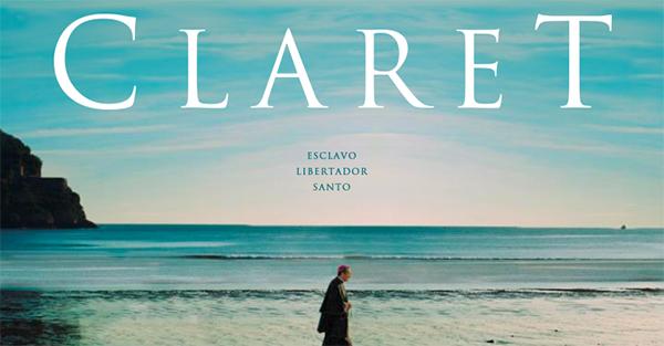 Claret, Película recomendada: «Claret». La cinta que saca a la luz la verdadera y admirable historia de este santo