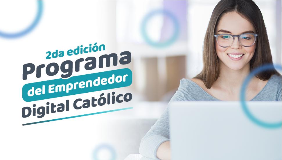 «Programa del Emprendedor Digital Católico». ¡Razones por las que deberías inscribirte ya!