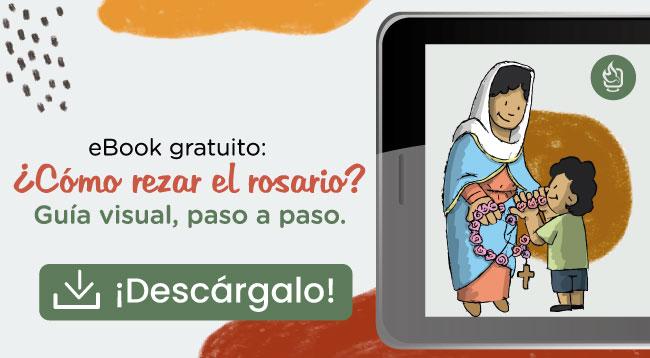 ¿Cómo rezar el rosario?, eBook gratuito: ¿Cómo rezar el rosario? Guía visual, paso a paso
