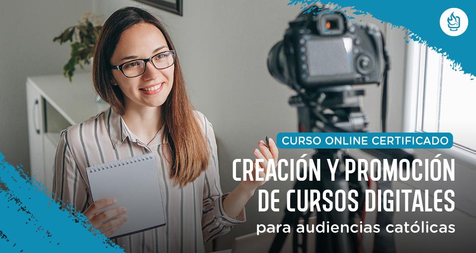 Curso Online: «Creación y promoción de cursos digitales para audiencias católicas»